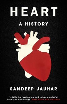 Heart: A History SANDEEP JAUHAR 9781786075734