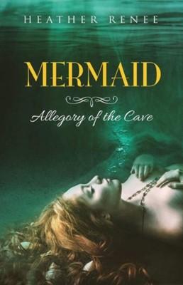 Mermaid Heather Renee 9781543958461