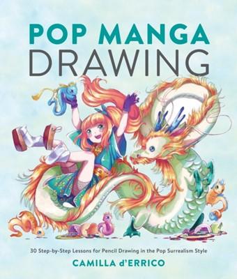 Pop Manga Drawing Camilla D'Errico 9780399581502