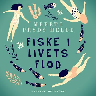 Fiske i livets flod Merete Pryds Helle 9788726095111