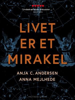 Livet er et mirakel Anja C. Andersen, Anna Mejlhede 9788740056549