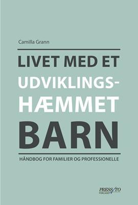 Livet med et udviklingshæmmet barn Camilla Grann 9788793716285