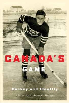 Canada's Game Andrew C. Holman 9780773535985