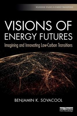 Visions of Energy Futures Benjamin K. Sovacool 9780367112004