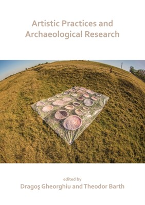 Artistic Practices and Archaeological Research  9781789691405