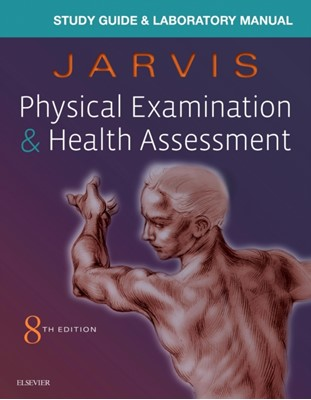 Laboratory Manual for Physical Examination & Health Assessment Carolyn Jarvis 9780323532037