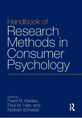 Handbook of Research Methods in Consumer Psychology  9780815352983
