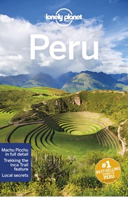Lonely Planet Peru Phillip Tang, Carolyn McCarthy, Lonely Planet, Brendan Sainsbury, Luke Waterson, Alex Egerton, Mark Johanson 9781786573827