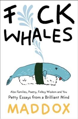 F*ck Whales Maddox 9781501187513