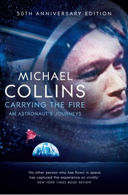 Carrying the Fire Michael Collins 9781509896578