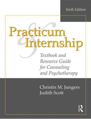 Practicum and Internship Christin M. (Franciscan University of Steubenville Jungers, Judith (Private practice Scott 9781138492608