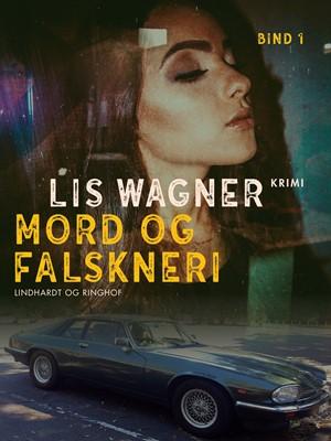 Mord og falskneri Lis Wagner 9788726164893