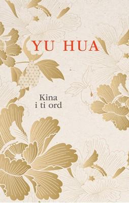 Kina i ti ord Yu Hua 9788772044217