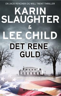 Det rene guld Karin Slaughter, Lee Child 9788771916621