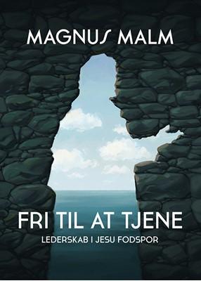 Fri til at tjene Magnus Malm 9788793062290
