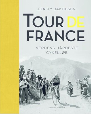 Tour de France - Verdens hårdeste cykelløb Joakim Jakobsen 9788711690451