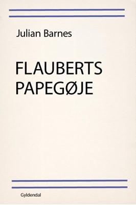 Flauberts papegøje Julian Barnes 9788702282474
