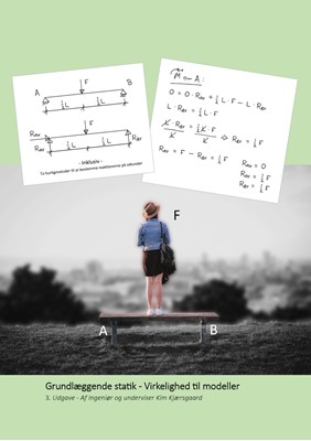 Grundlæggende statik - Virkelighed til modeller Kim Kjærsgaard 9788793738065