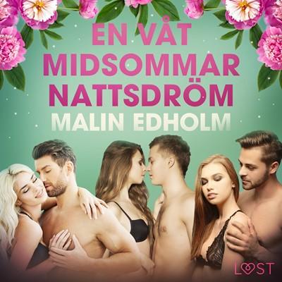 En våt midsommarnattsdröm - erotisk novell Malin Edholm 9788726253009