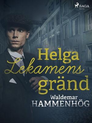 Helga Lekamens gränd Waldemar Hammenhög 9788726146929