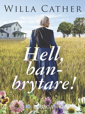 Hell, Banbrytare! Willa Cather 9788726146264