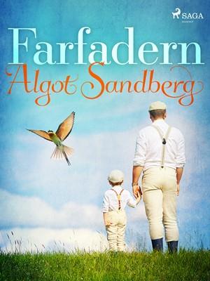 Farfadern Algot Sandberg 9788726056488