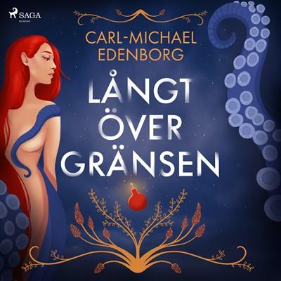 Långt över gränsen : erotiska historier om begär och skräck Carl-Michael Edenborg 9788726194012