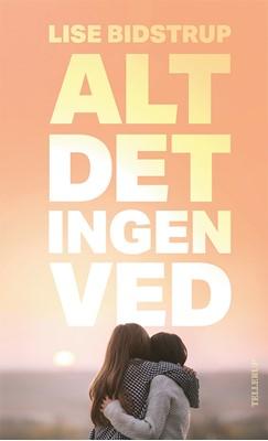 Alt det ingen ved Lise Bidstrup 9788758833019