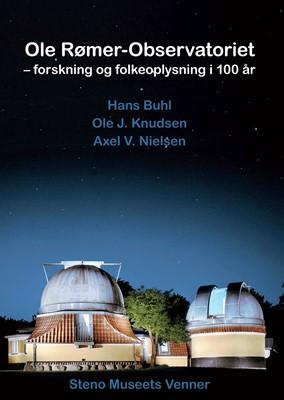 Ole Rømer-Observatoriet – forskning og folkeoplysning i 100 år Ole J. Knudsen, Hans Buhl, Axel V. Nielsen 9788788708783
