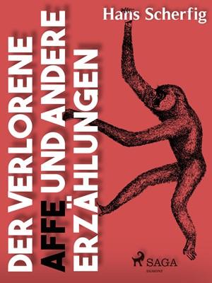 Der verlorene Affe und andere Erzählungen Hans Scherfig 9788711842799