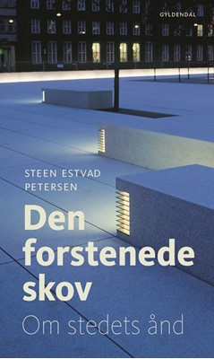 Den forstenede skov Steen Estvad Petersen 9788702283167