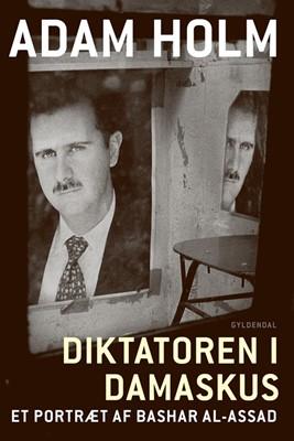Diktatoren i Damaskus Adam Holm 9788702280326