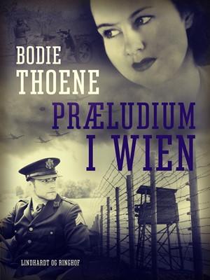 Præludium i Wien Bodie Thoene 9788726109825