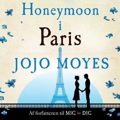 Honeymoon i Paris Jojo Moyes 9788763843430