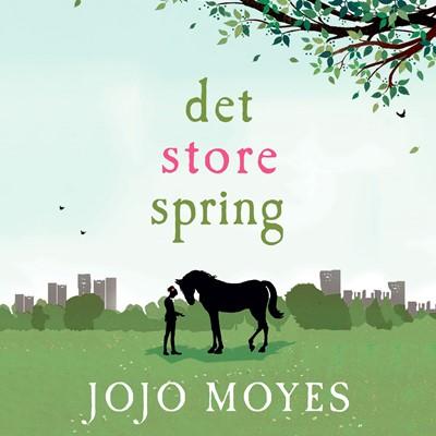 Det store spring Jojo Moyes 9788763843461