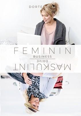 Feminin business med maskulint drive Dorte Lytje 9788793755543