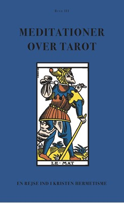 Meditationer over Tarot (BIND III) Anonym Forfatter 9788791388460