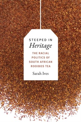 Steeped in Heritage Sarah Fleming Ives 9780822369936