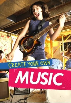 Create Your Own Music Matthew Anniss 9781474713856