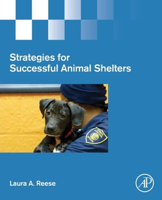 Strategies for Successful Animal Shelters Laura A. Reese 9780128160589