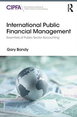 International Public Financial Management Gary Bandy 9780815356356
