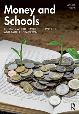 Money and Schools R. Craig (University Of Florida Wood, Faith E. (Crampton & Associates Crampton, David C. (Kansas State University Thompson 9781138327665