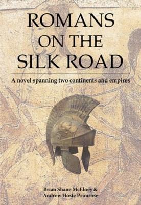 Romans on the Silk Road Brian McElney 9789888552245