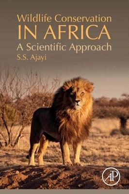 Wildlife Conservation in Africa S.S. (Emeritus Professor of Wildlife Ecology Ajayi 9780128169629