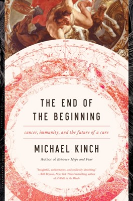 The End of the Beginning Michael Kinch 9781643130255