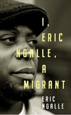 I, Eric Ngalle Eric Ngalle 9781912109104