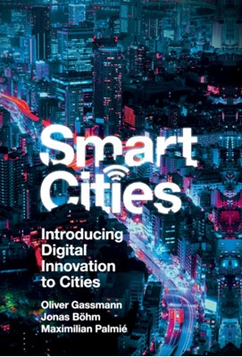 Smart Cities Maximilian Palmie, Jonas Boehm, Oliver Gassmann 9781787696143