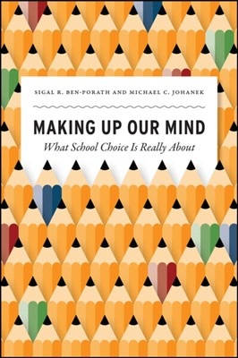 Making Up Our Mind Michael C. Johanek, Sigal R. Ben-Porath 9780226619637