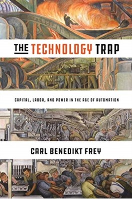 The Technology Trap Carl Benedikt Frey 9780691172798