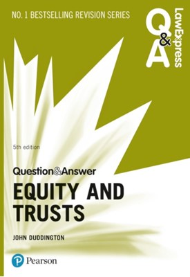 Law Express Question and Answer: Equity and Trusts, 5th edition John Duddington 9781292253794